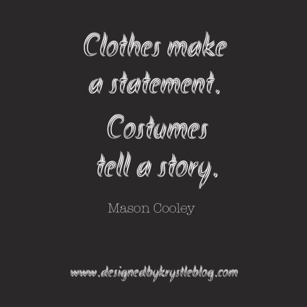 Mason Cooley Clothes make a statement costumes tell a story quote motivation monday halloween