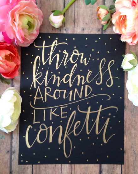 Throw Confetti Around like Kindness