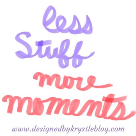 New Year, New Mantra, Less Stuff, More Moments, Make Memories, DBK Words, Less is More, quote