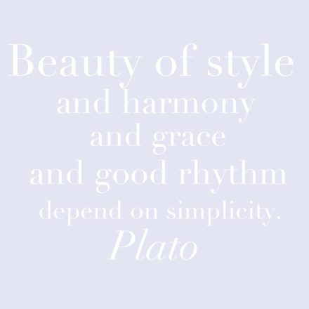 beauty and simplicity, plato, quotes, motivation monday, dbkwords, inspiration, beauty, grace, good rhythm, harmony, rhythm, plato quote, plato quotes, philosophy, philosophy quote, design quote, decor quote, balance, benjamin moore white heaven, white heaven, white heaven 2068-70,