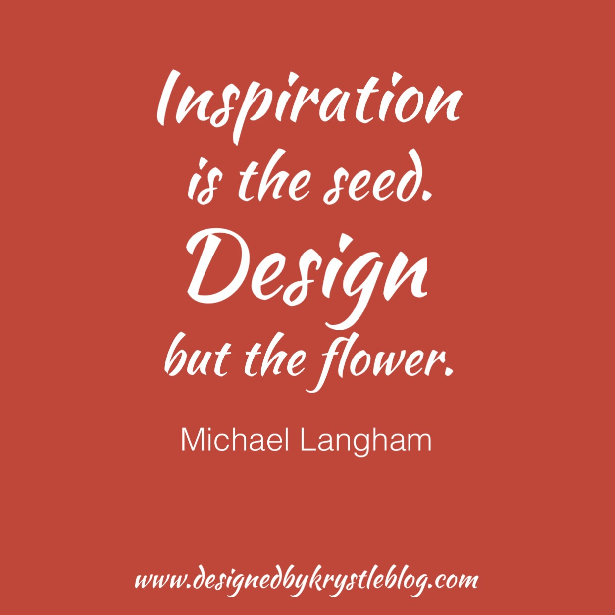 Delightful Home Design Quotes Part - 9: Inspiration Is The Seed Design Is The Flower, Spring Inspiration,  INspiration, Motivation Monday