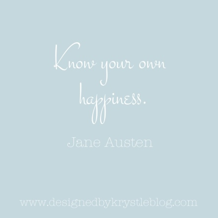 Know your own happiness, know your happiness, jane austen, jane austen quotes, happy quote, happiness quote, words, inspiration, benjamin moore heaven on earth, heaven on earth, heaven on earth 1661, happiness, dbk words,